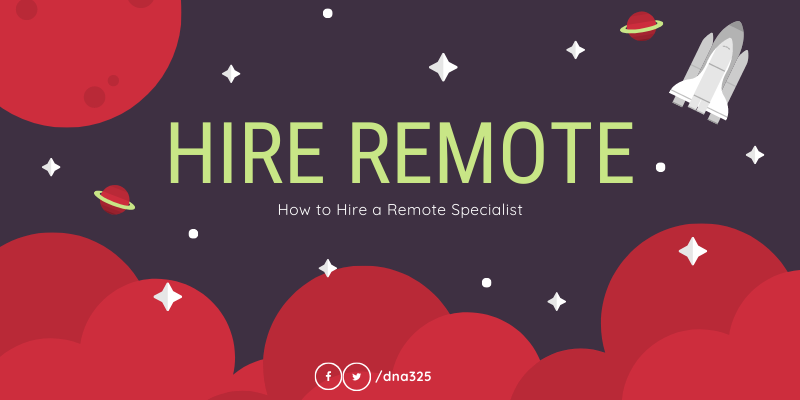 How to Hire a Remote Specialist