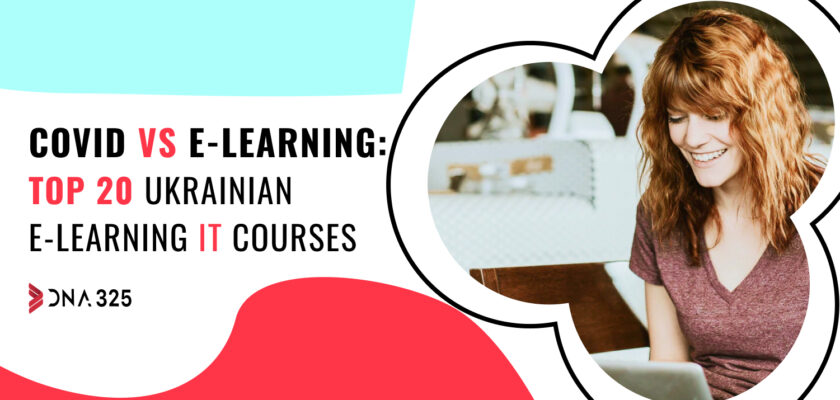 COVID VS E-learning: TOP 20 Ukrainian E-learning IT courses