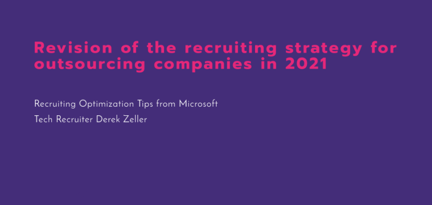 Revision of the recruiting strategy for an outsourcing companies in 2021